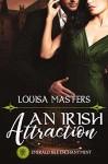 An Irish Attraction: Emerald Isle Enchantment - Louisa Masters