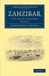 Zanzibar: City, Island, and Coast - Richard Francis Burton