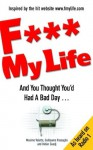 F My Life: And You Thought You'd Had A Bad Day... - Maxime Valette, Guillaume Passaglia, Didier Guedj