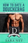 The Learning Hours (How to Date Douchebag) (Volume 3) - Sara Ney