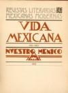 Vida Mexicana, 1922-1923. Nuestro Mexico, 1932 - Fondo de Cultura Economica