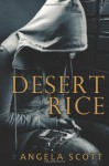 Desert Rice - Angela Scott