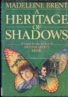 A Heritage of Shadows - Madeleine Brent