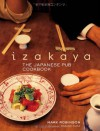 Izakaya: The Japanese Pub Cookbook - Mark Robinson