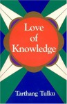 Love of Knowledge (Time, Space, and Knowledge Series) - Tarthang Tulku