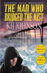 The Man Who Bridged the Mist - Hugo & Nebula Winning Novella - Kij Johnson