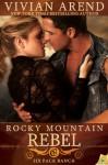 Rocky Mountain Rebel - Vivian Arend