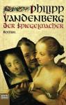 Der Spiegelmacher - Philipp Vandenberg