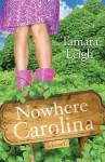 Nowhere, Carolina - Tamara Leigh