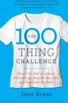 The 100 Thing Challenge: How I Got Rid of Almost Everything, Remade My Life, and Regained My Soul - Dave Bruno