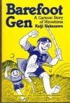 Barefoot Gen = Hadashi No Gen: A Cartoon Story Of Hiroshima - Keiji Nakazawa