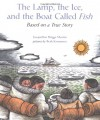 The Lamp, the Ice, and the Boat Called Fish: Based on a True Story - Jacqueline Briggs Martin, Beth Krommes
