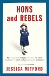 Hons and Rebels: The Classic Memoir of One of Last Century's Most Extraordinary Families - Jessica Mitford