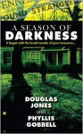A Season of Darkness - Doug Jones, Phyllis Gobbell