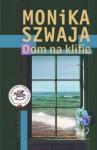 Dom Na Klifie - Monika Szwaja