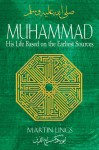 Muhammad: His Life Based On The Earliest Sources - Martin Lings