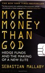 More Money Than God: Hedge Funds and the Making of the New Elite - Sebastian Mallaby