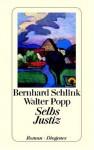Selbs Justiz (Selb, #1) - Bernhard Schlink, Walter Popp