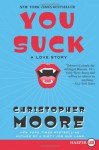 You Suck: A Love Story (Vampire Trilogy #2) - Christopher Moore