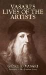 Vasari's Lives of the Artists: Giotto, Masaccio, Fra Filippo Lippi, Botticelli, Leonardo, Raphael, Michelangelo, Titian (Dover Fine Art, History of Art) - Giorgio Vasari, Marilyn Aronberg Lavin, Jonathan Foster