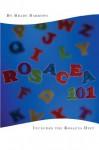 Rosacea 101: Includes the Rosacea Diet - Brady Barrows