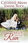 Bride on the Run (Runaway Brides Book 4) - Catherine Mann, Joanne Rock