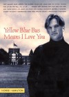 Yellow Blue Bus Means I Love You - Morse Hamilton