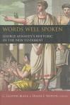 Words Well Spoken: George Kennedy's Rhetoric of the New Testament - Duane F. Watson