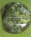 The San Marcos: A River�s Story - Jim Kimmel, Jerry Touchstone Kimmel, Andrew Sansom