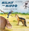 Hilmy the Hippo Learns Not to Lie - Rae Norridge