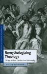 Remythologizing Theology: Divine Action, Passion, and Authorship - Kevin J. Vanhoozer