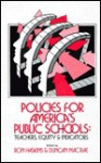 Policies for America's Public Schools: Teacher, Equity and Indicators - Ron Haskins, Duncan MacRae