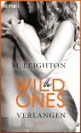 The Wild Ones: Verlangen - Roman - M. Leighton, Ursula Pesch