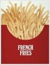 French Fries - Warren Lehrer, Dennis Bernstein