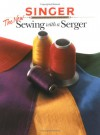 The New Sewing with a Serger - Creative Publishing International, Creative Publishing International