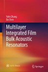 Multilayer Integrated Film Bulk Acoustic Resonators - Yafei Zhang, Da Chen