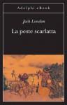 La peste scarlatta - Jack London, O. Fatica