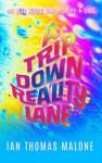 A Trip Down Reality Lane - Ian Thomas Malone