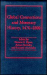 Global Connections and Monetary History, 1470-1800 - Dennis Owen Flynn