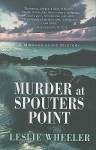 Murder at Spouters Point: A Miranda Lewis Mystery - Leslie Wheeler