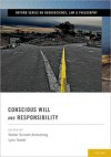 Conscious Will and Responsibility - Walter Sinnott-Armstrong, Lynn Nadel