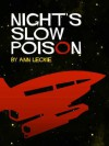 Night's Slow Poison - Ann  Leckie