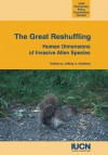 The Great Reshuffling: Human Dimensions Of Invasive Alien Species - Jeffrey A. McNeely