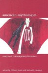 American Mythologies: Essays on Contemporary Literature - William Blazek, Michael Glenday