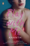 Play with Me - Ananth