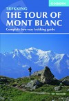 The Tour of Mont Blanc: Complete two-way trekking guide - Kev Reynolds