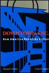 Downtown, Inc: How America Rebuilds Cities - Bernard J. Frieden, Lynne B. Sagalyn, Bernard J. Friedman