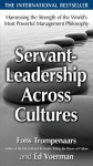 Servant-Leadership Across Cultures: Harnessing the Strengths of the World's Most Powerful Management Philosophy - Fons Trompenaars, Ed Voerman