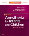 Smith's Anesthesia for Infants and Children: Expert Consult Premium - Peter J. Davis, Franklyn P. Cladis, Etsuro K. Motoyama