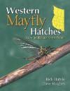 Western Mayfly Hatches - Rick Hafele, Dave Hughes